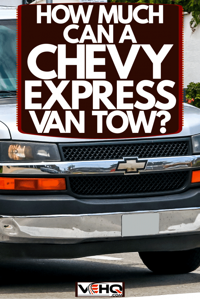 A Chevy Express van moving along the streets, How Much Can A Chevy Express Van Tow?