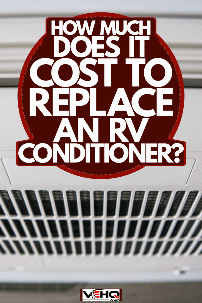 An air-conditioning unit inside the RV, How Much Does It Cost To Replace An RV Air Conditioner?