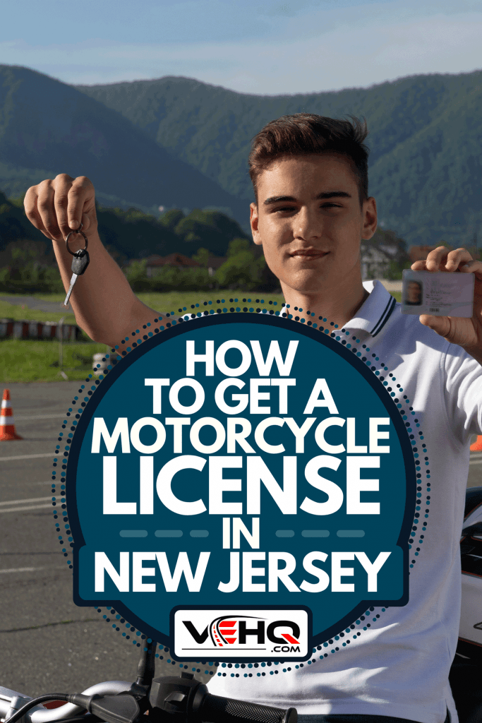 A young man on the motorbike is showing driving license and motorcycle keys, How To Get A Motorcycle License In New Jersey