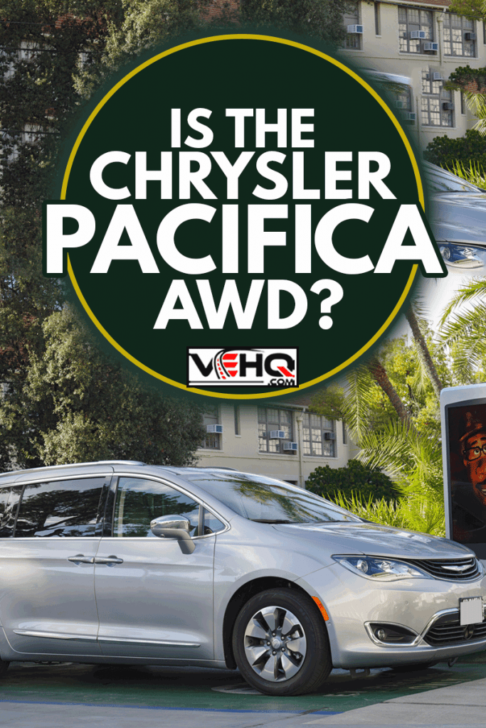 image of a Chrysler Pacifica shown at a free charging station in the City of Pasadena in Los Angeles County, Is The Chrysler Pacifica AWD?