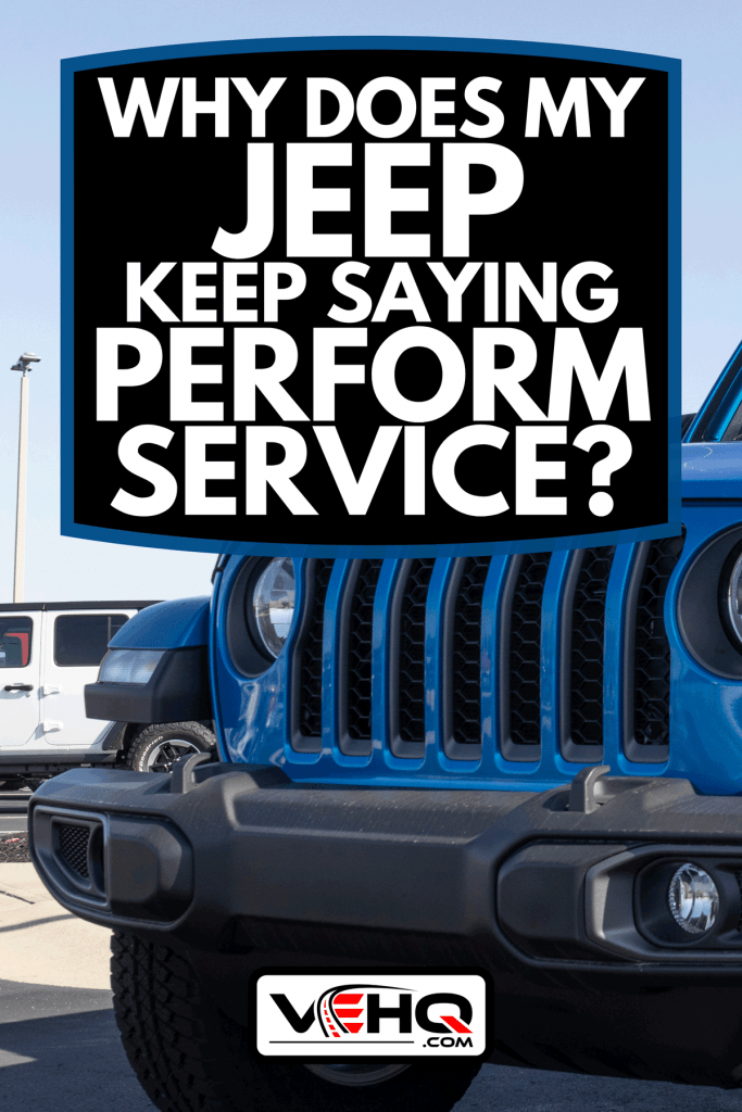 A Jeep Gladiator display at a dealership, Why Does My Jeep Keep Saying Perform Service?