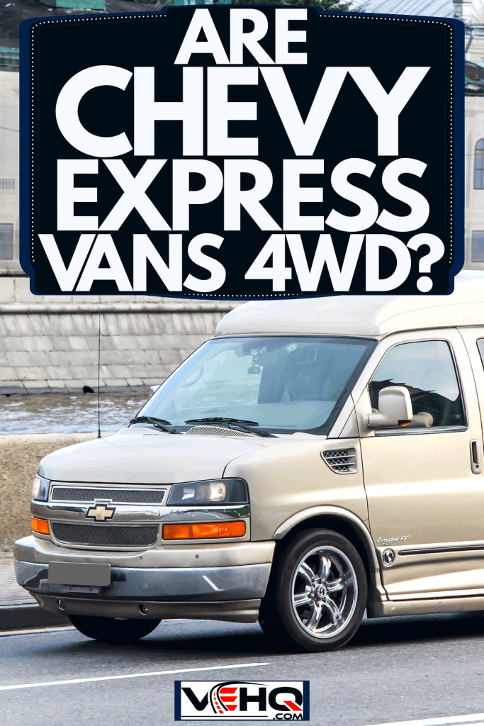 A huge silver colored Chevy Express van moving on the highway, Are Chevy Express Vans 4WD?