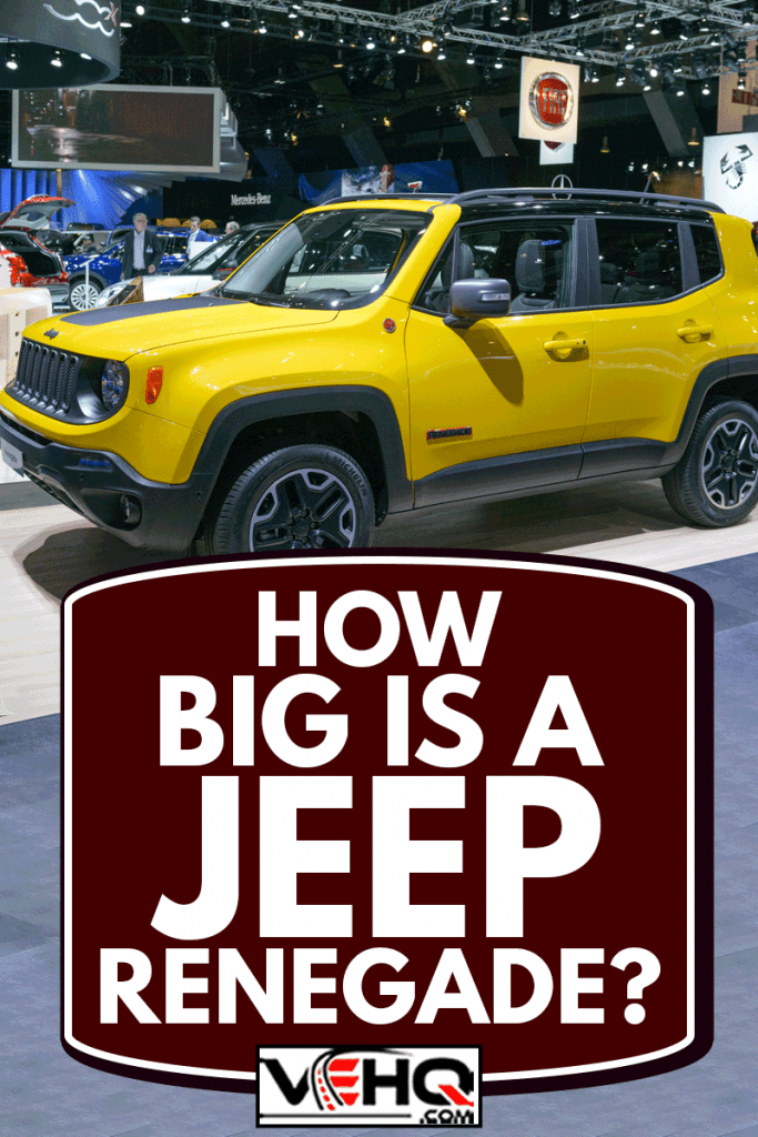 Jeep Renegade crossover SUV on display during the 2015 Brussels motor show, How Big Is A Jeep Renegade?