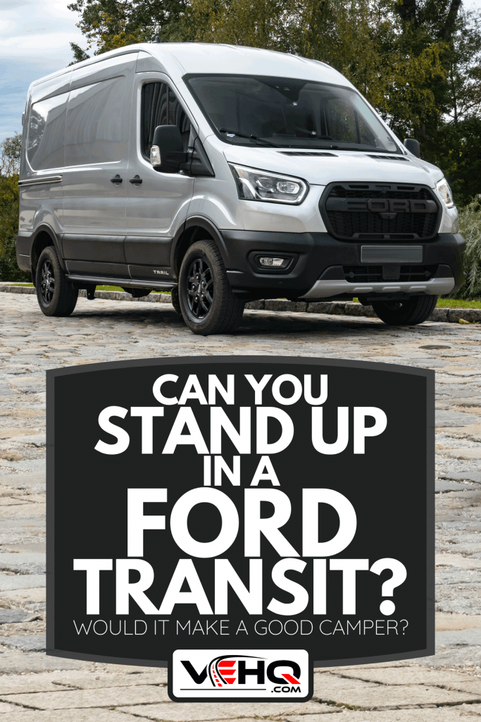 A Ford Transit Trail parked on a road, Can You Stand Up In A Ford Transit? Would It Make A Good Camper?