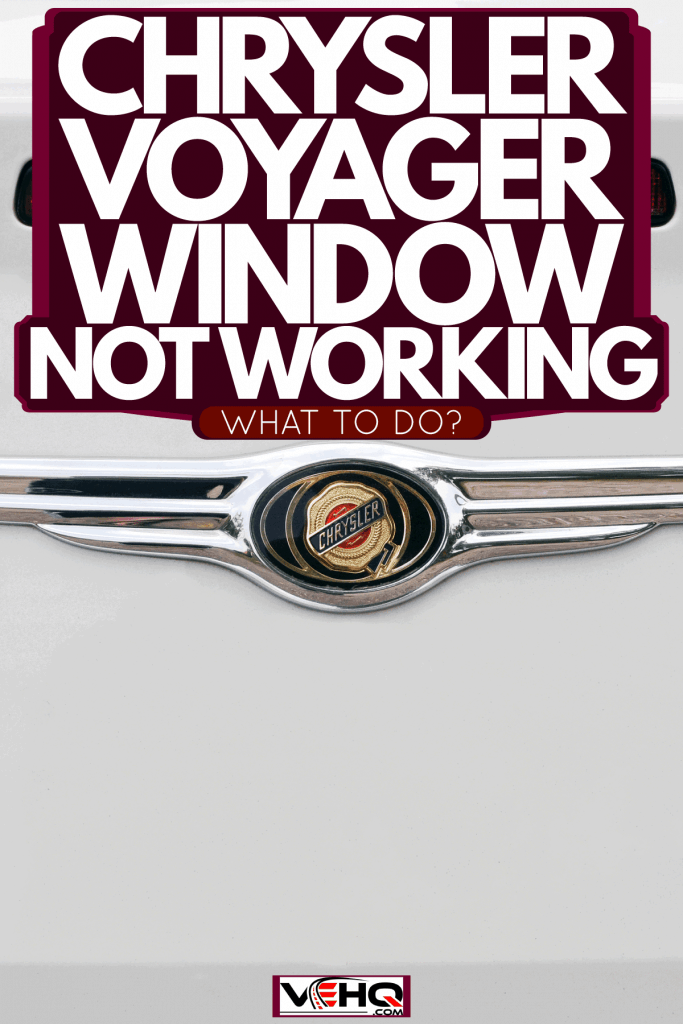 A Chrysler logo on the back of a car, Chrysler Voyager Window Not Working - What To Do