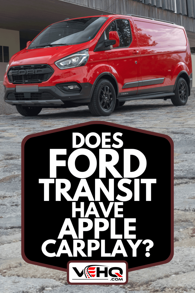 A Ford Transit custom trail parked on a street, Does Ford Transit Have Apple CarPlay?