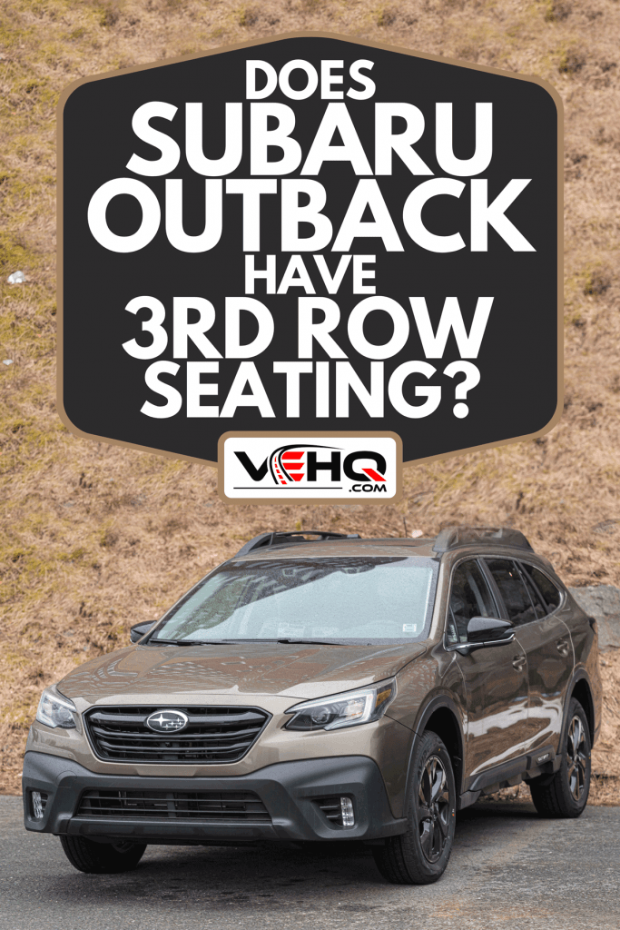 2021 Subaru Outback mid size wagon at a dealership, Does Subaru Outback Have 3rd Row Seating?