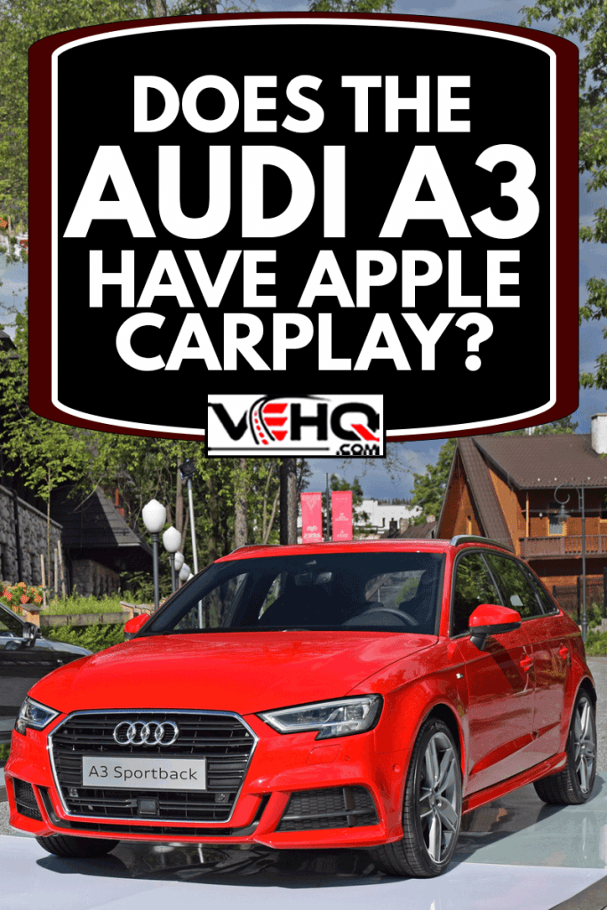 The presentation of Audi A3 vehicles after the facelifting. These vehicles are the ones of the most popular premium cars in the world, Does The Audi A3 Have Apple Carplay?