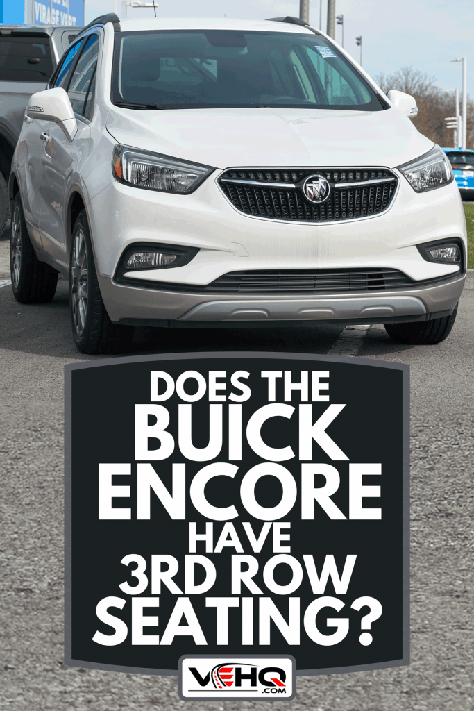 A Buick Encore 2020 car at a parking lot, Does The Buick Encore Have 3rd Row Seating?