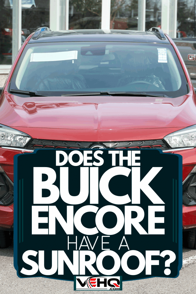 A red color Buick Encore parked outside a dealership, Does The Buick Encore Have A Sunroof?