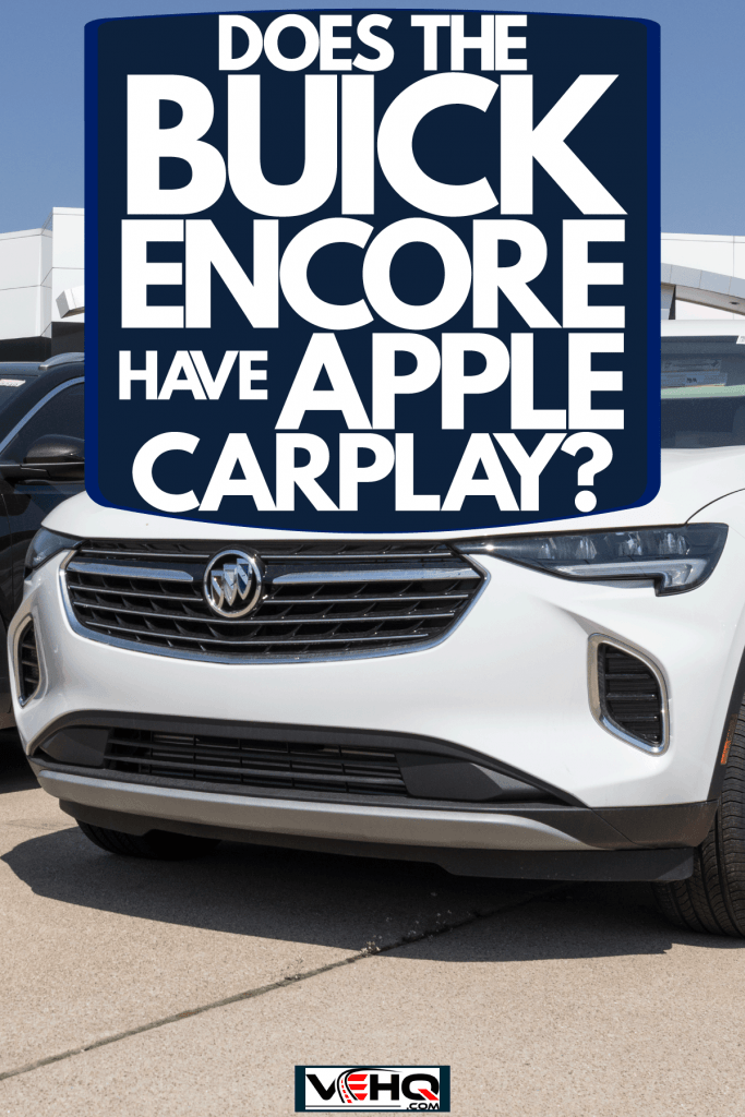 Buck Encore lined up at a dealership, Does The Buick Encore Have Apple Carplay?