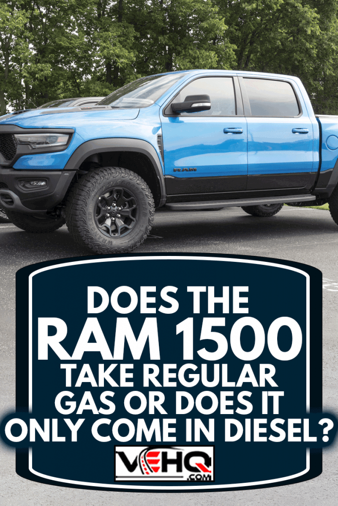 Ram 1500 display at a Chrysler Ram dealership, Does The Ram 1500 Take Regular Gas Or Does It Only Come In Diesel?