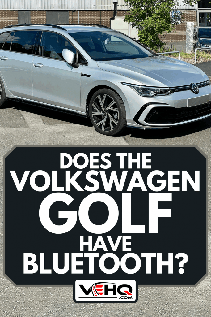 New Volkswagen Golf Mk8 estate car at a dealership, Does The Volkswagen Golf Have Bluetooth?