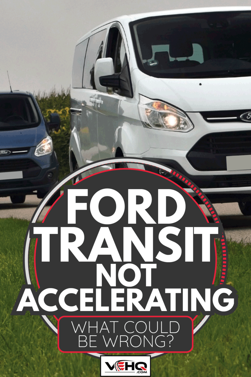 Ford Transit Custom stopped on the road during the press launch. Ford Transit Not Accelerating - What Could Be Wrong