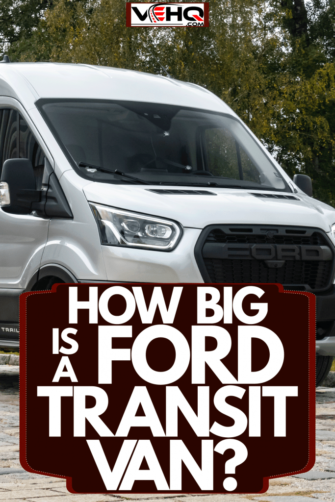 A grey 2020 model Ford transit van parked on the side of the road, How Big Is A Ford Transit Van?