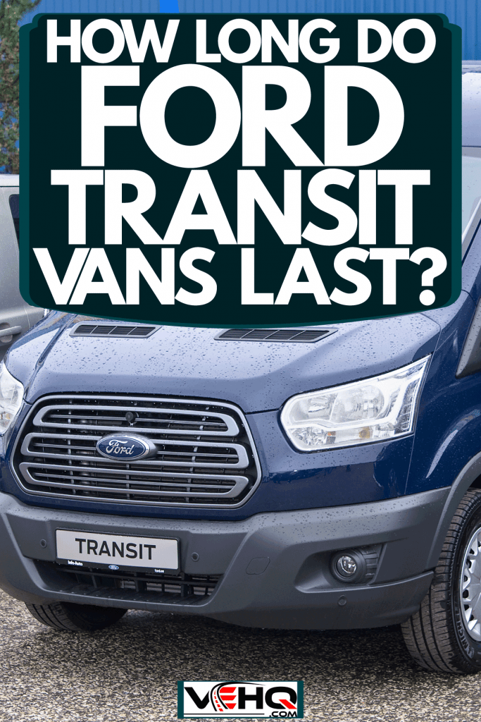 Ford Transit parked on the side of a warehouse, How Long Do Ford Transit Vans Last?