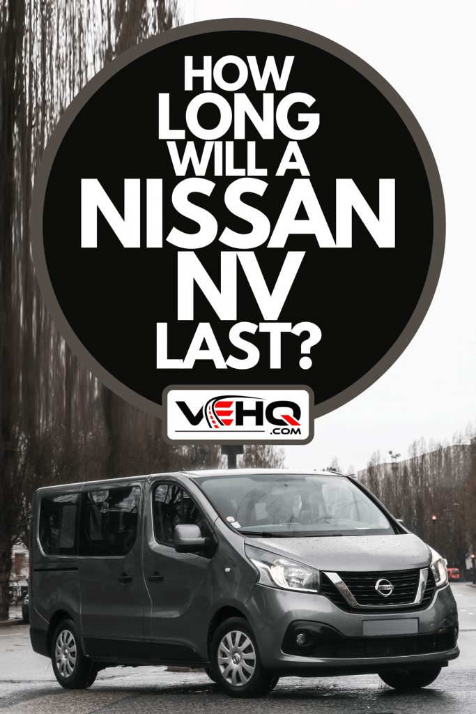 A new passenger van Nissan NV300 in the city street, How Long Will A Nissan NV Last?
