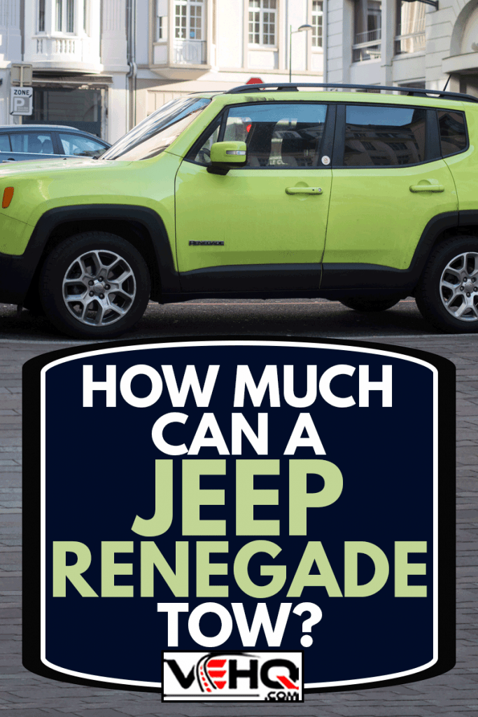 Profile view of green Jeep renegade parked in the street, Jeep is the famous american brand of off road cars, How Much Can A Jeep Renegade Tow?