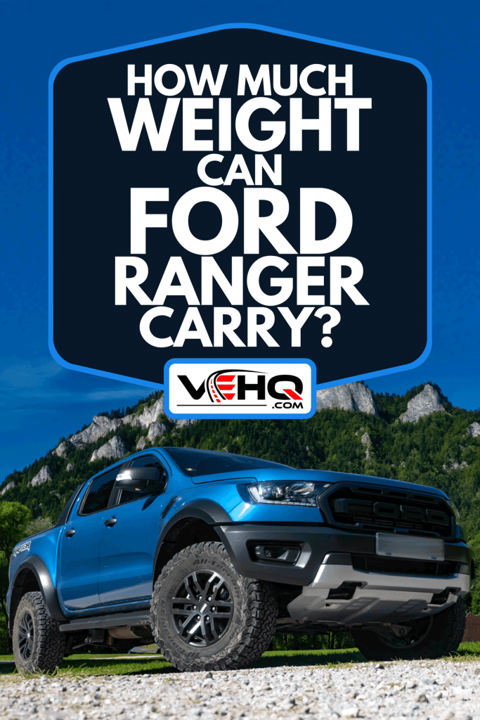 Blue Ford Ranger Raptor on a road in mountain scenery, How Much Weight Can Ford Ranger Carry?