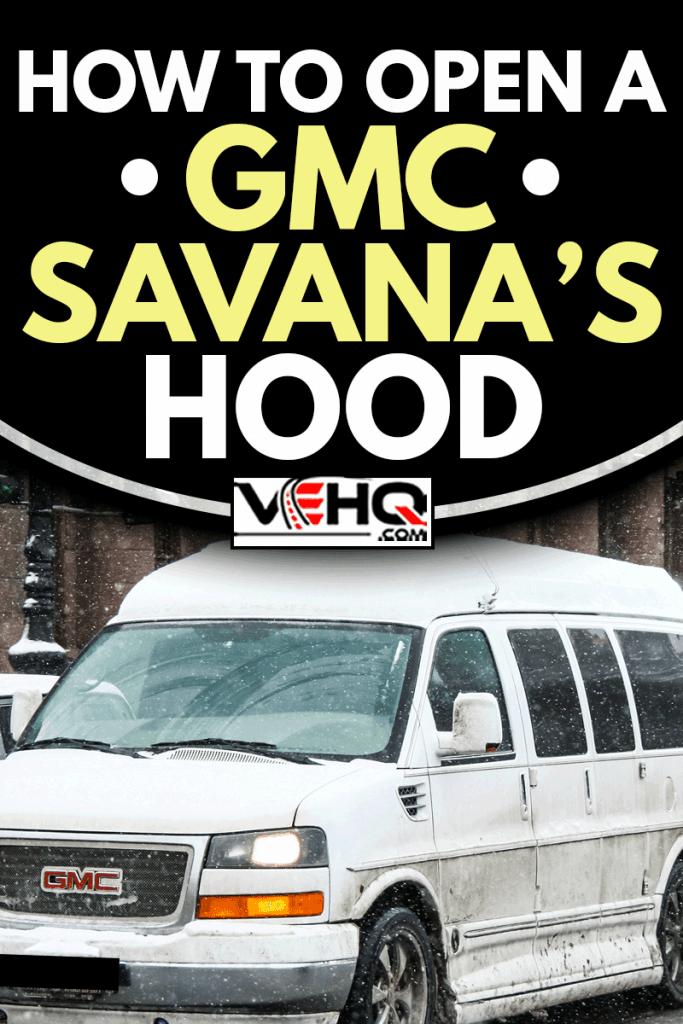 Motor car GMC Savana in the city street., How To Open A GMC Savana's Hood