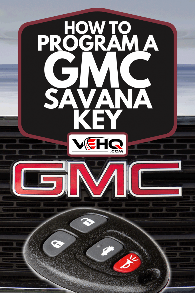 Smart key with GMC logo and grille on the background, How To Program A GMC Savana Key