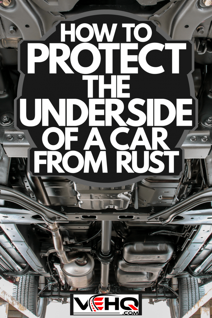 An underside of a car at the car shop, How To Protect The Underside Of A Car From Rust