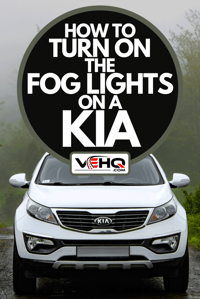 A Kia Sportage in the foggy woods, How To Turn On The Fog Lights On A Kia