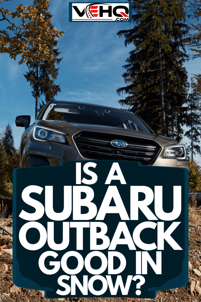 A Subaru outback trekking on a mountain trail, Is A Subaru Outback Good In Snow?