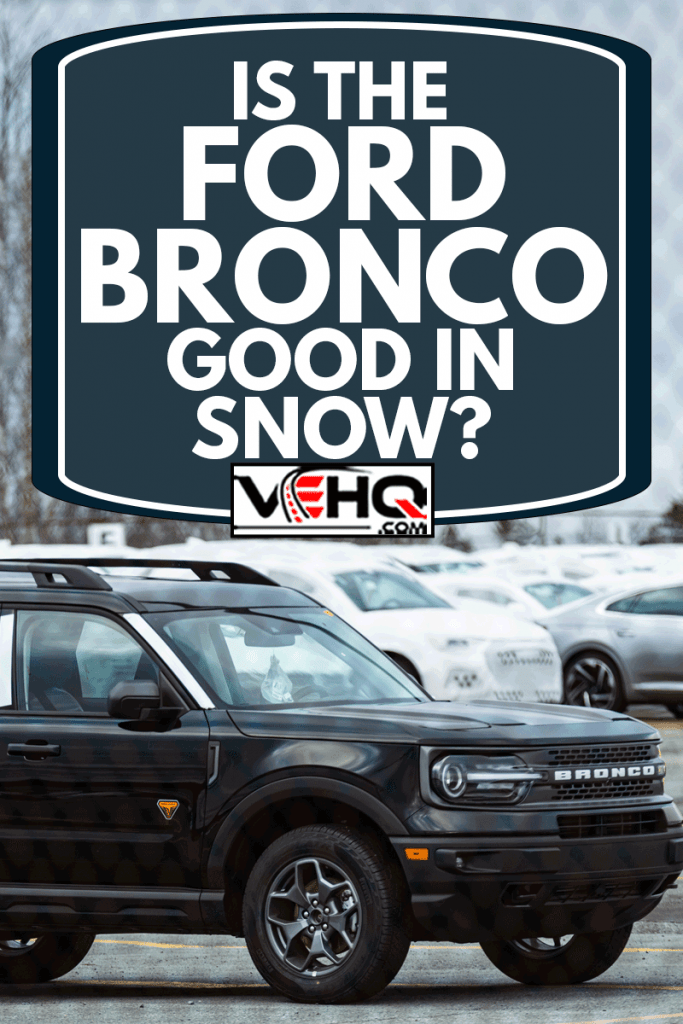 A 2021 Ford Bronco Sport awaits transport from the Autoport, Is The Ford Bronco Good In Snow?