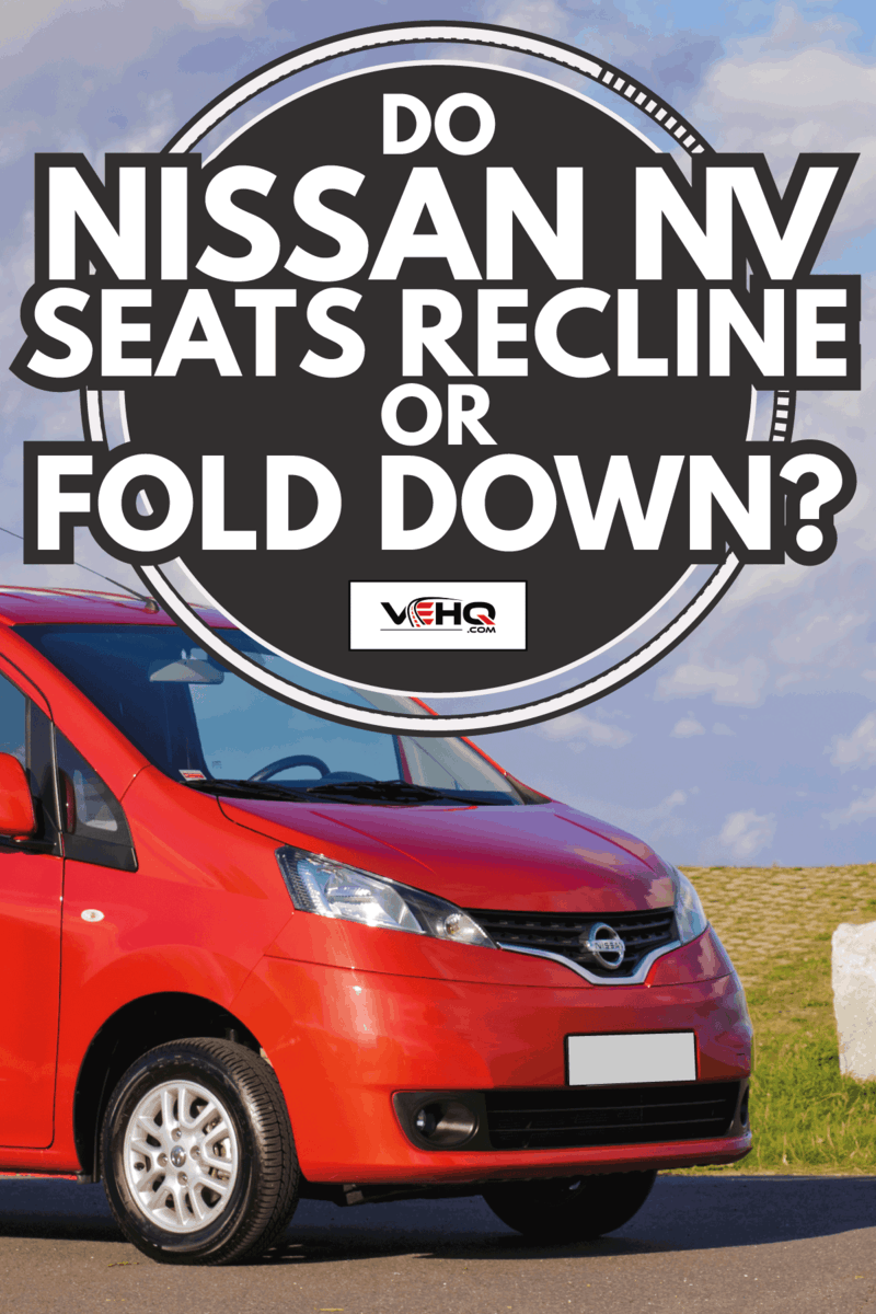 Mini VAN Nissan NV200 Evalia in red parked on the side of the road. Do Nissan NV Seats Recline Or Fold Down