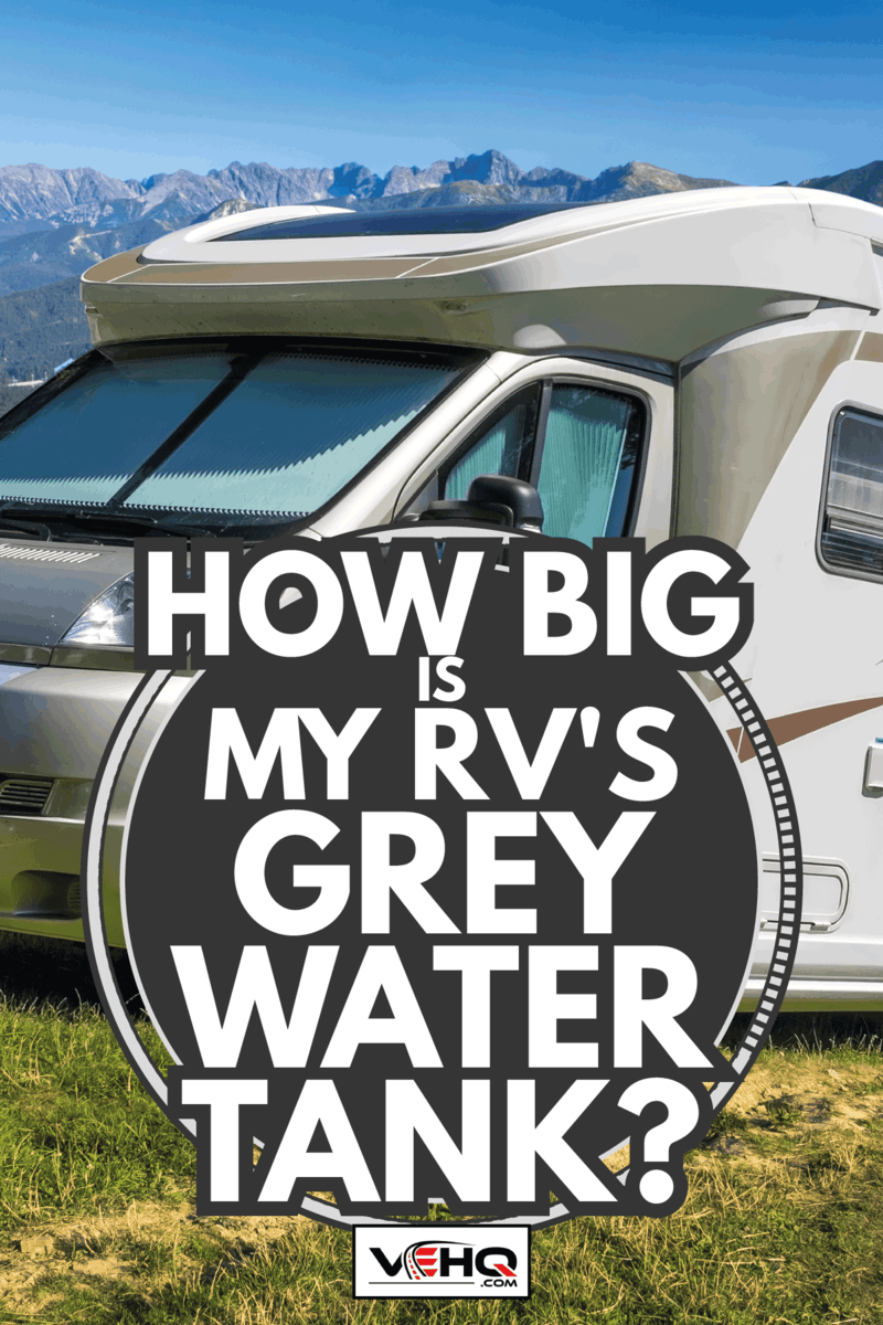 Mobile Home RV in the mountains with a beautiful background. How Big Is My RV's Grey Water Tank