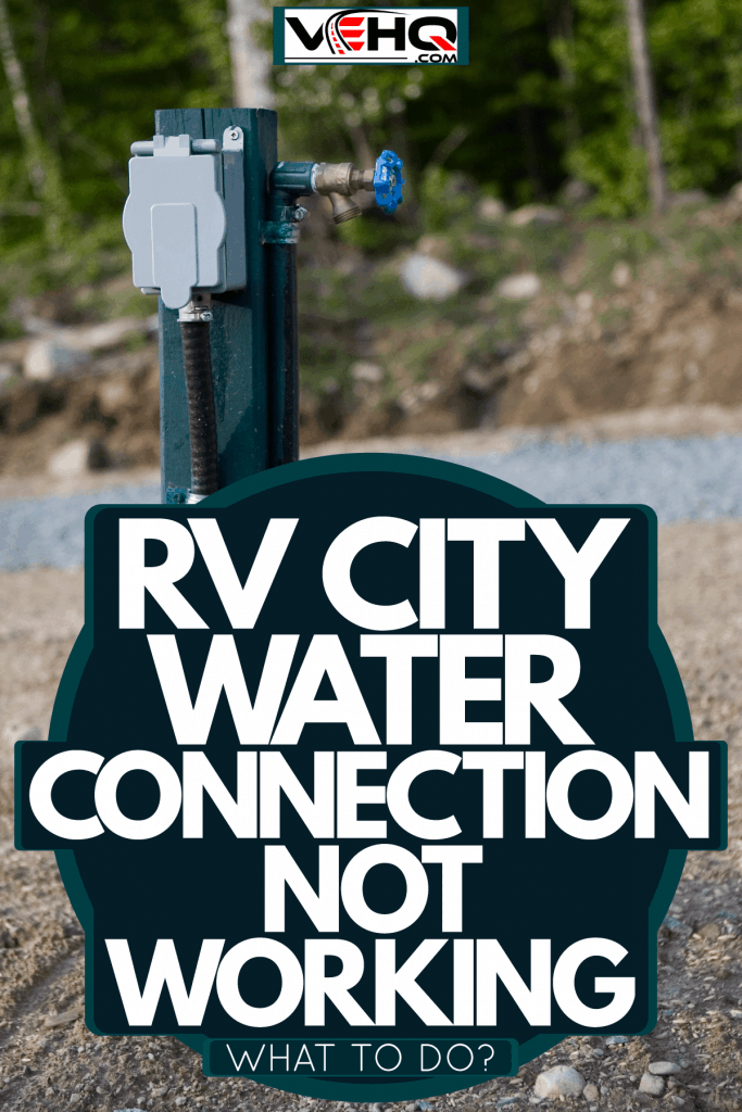 An RV water and electricity connector, RV City Water Connection Not Working - What To Do?