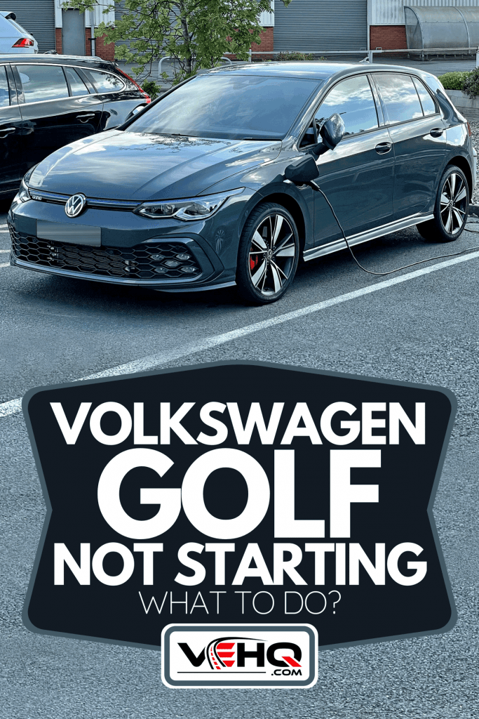 New Volkswagen Golf Mk8 GTE car plugged in at an electric vehicle charging point, Volkswagen Golf Not Starting - What To Do?