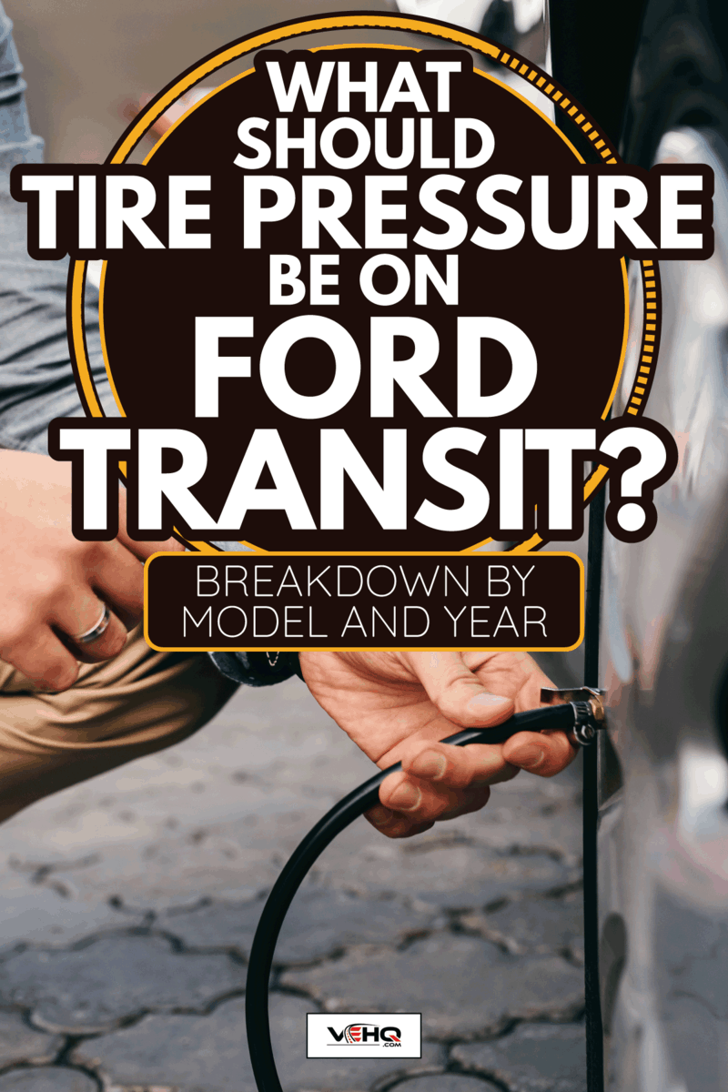 Close up of man crouching on the gas station and inflating tire. What Should Tire Pressure Be On Ford Transit [Breakdown By Model And Year]