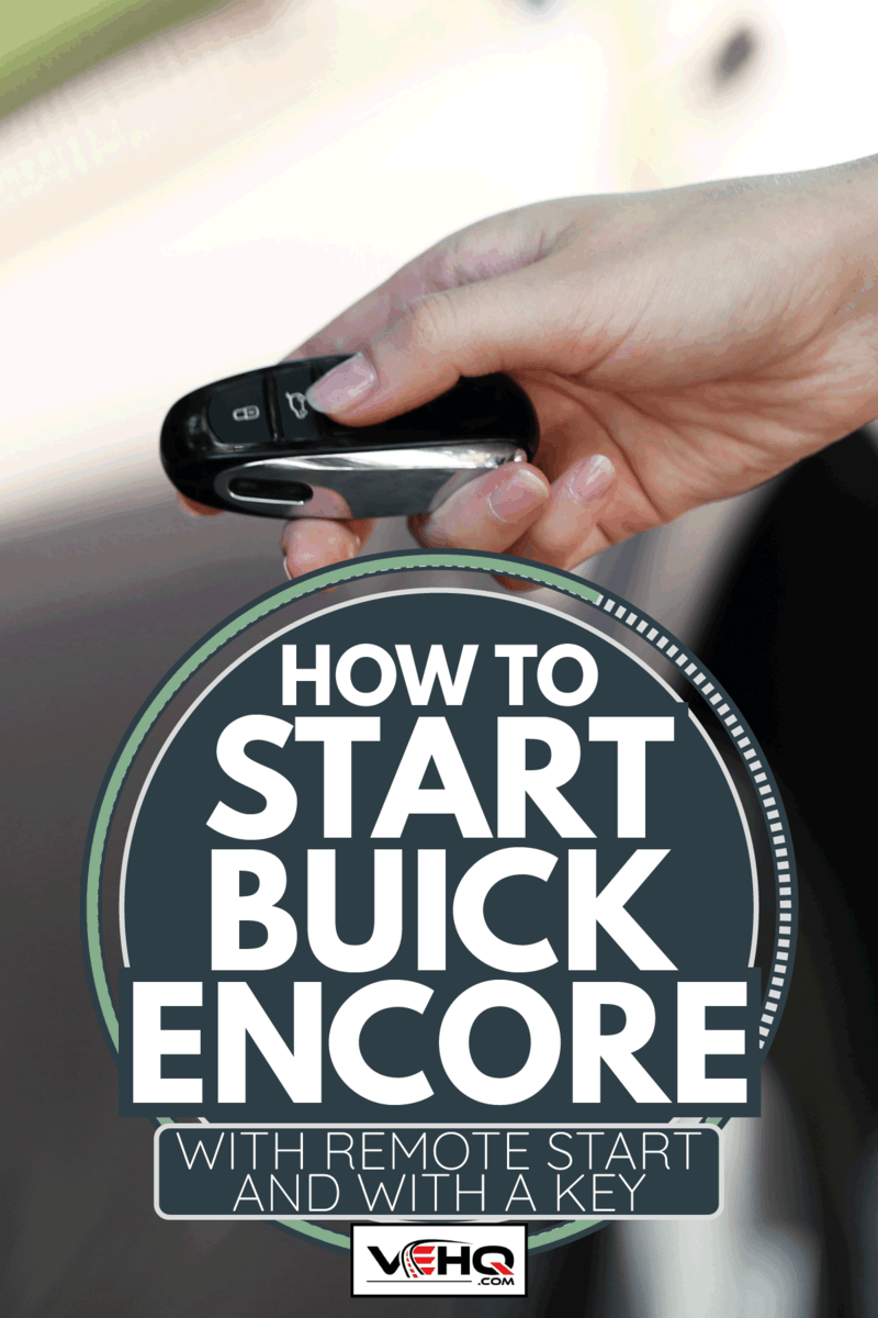 woman's hands holding remote control car keys. How To Start Buick Encore [With Remote Start And With A Key]