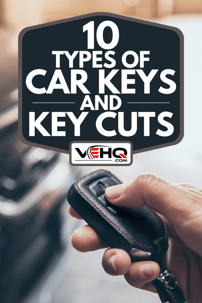 A hand presses unlock on the car remote control, 10 Types Of Car Keys And Key Cuts