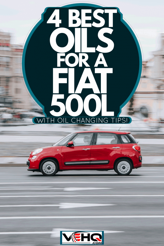 A red Fiat 500L moving along the highway, 4 Best Oils For A Fiat 500L [With Other Oil Changing Tips!]