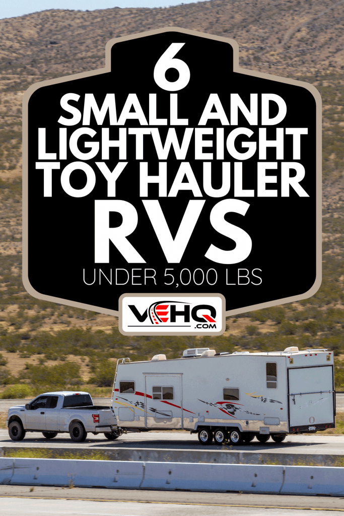 A truck towing a RV trailer, 6 Small And Lightweight Toy Hauler RVs Under 5,000 Lbs