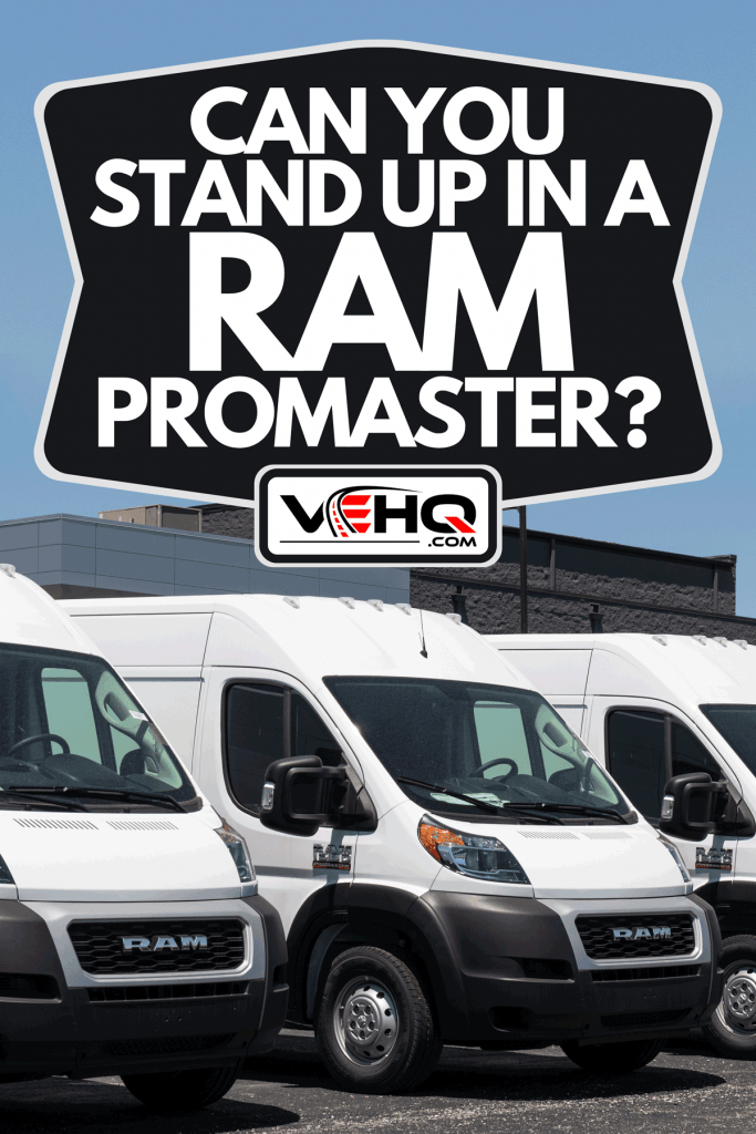A Ram 1500 ProMaster display at a Chrysler dealership, Can You Stand Up In A Ram Promaster?