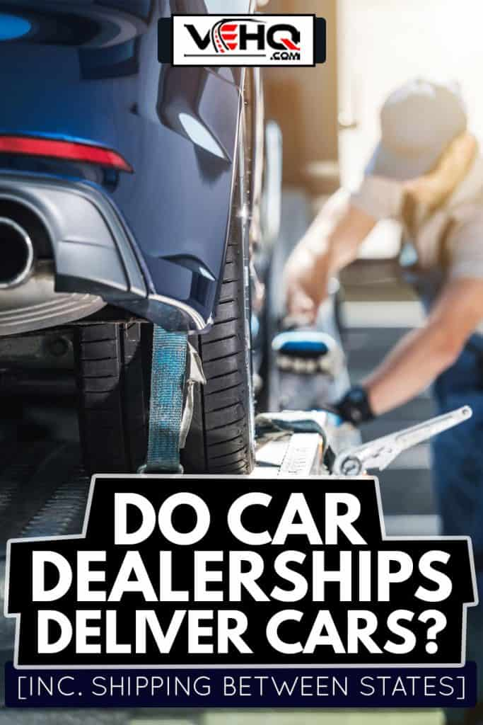 Towing Truck Delivery. Shipping Modern Vehicle to Car Dealership From Auction Lot, Do Car Dealerships Deliver Cars? [Inc. Shipping Between States]
