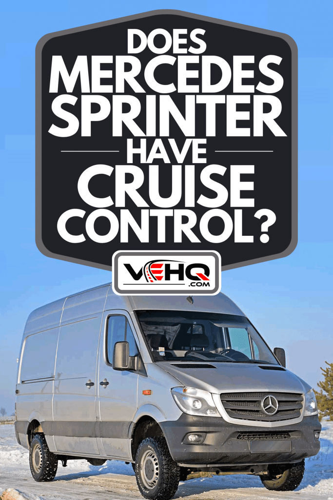 A Mercedes-Benz Sprinter in winter scenery, Does Mercedes Sprinter Have Cruise Control?