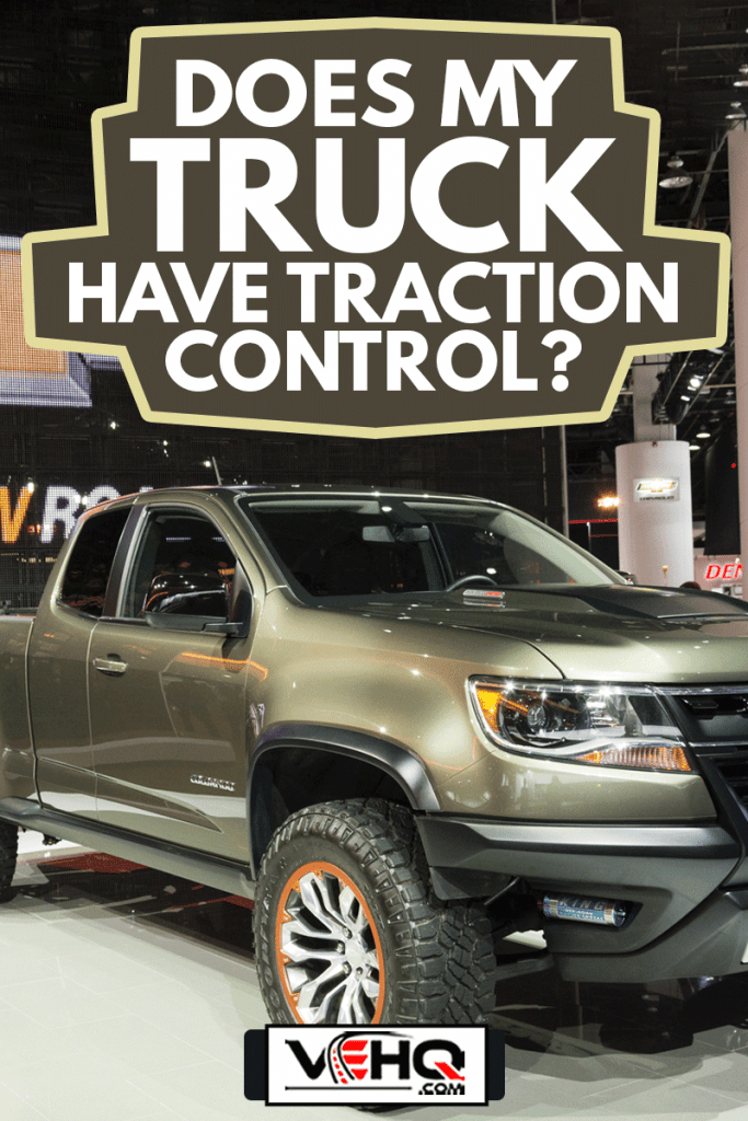 Chevy colorado in North American International Auto Show, Does My Truck Have Traction Control?