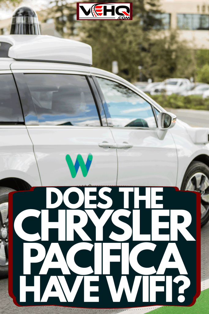 A Chrysler Pacifica moving on the street, Does The Chrysler Pacifica Have Wifi?