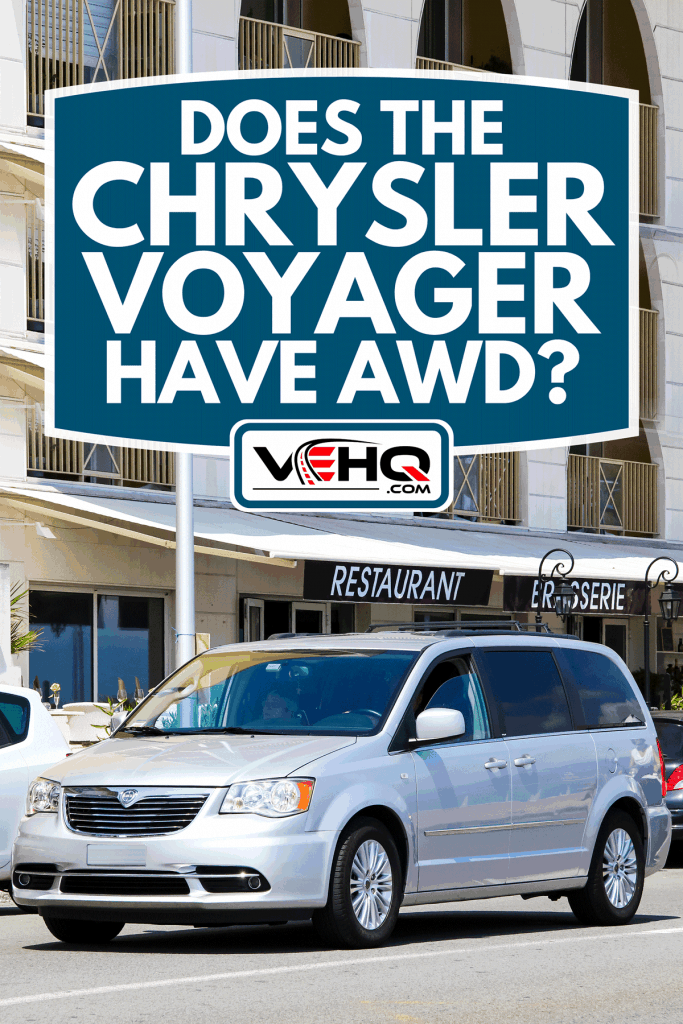A passenger minivan Chrysler Voyager in the city street, Does The Chrysler Voyager Have AWD?