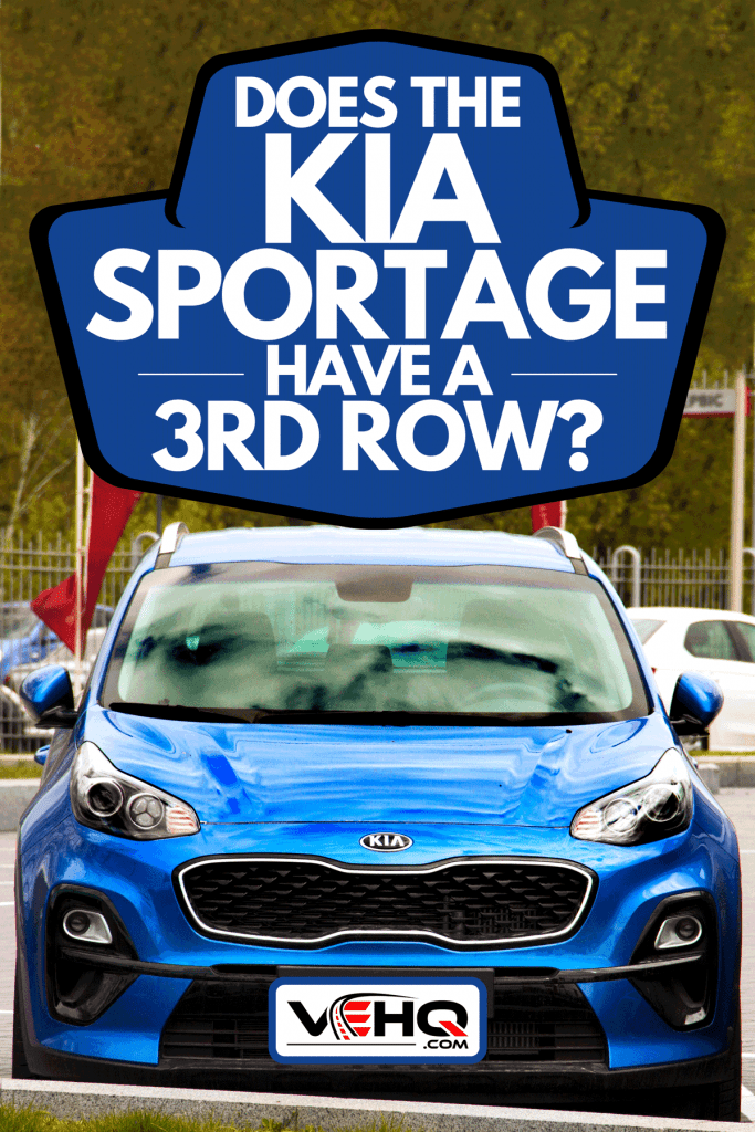 A KIA Sportage SUV in the city, Does The Kia Sportage Have A 3rd Row?