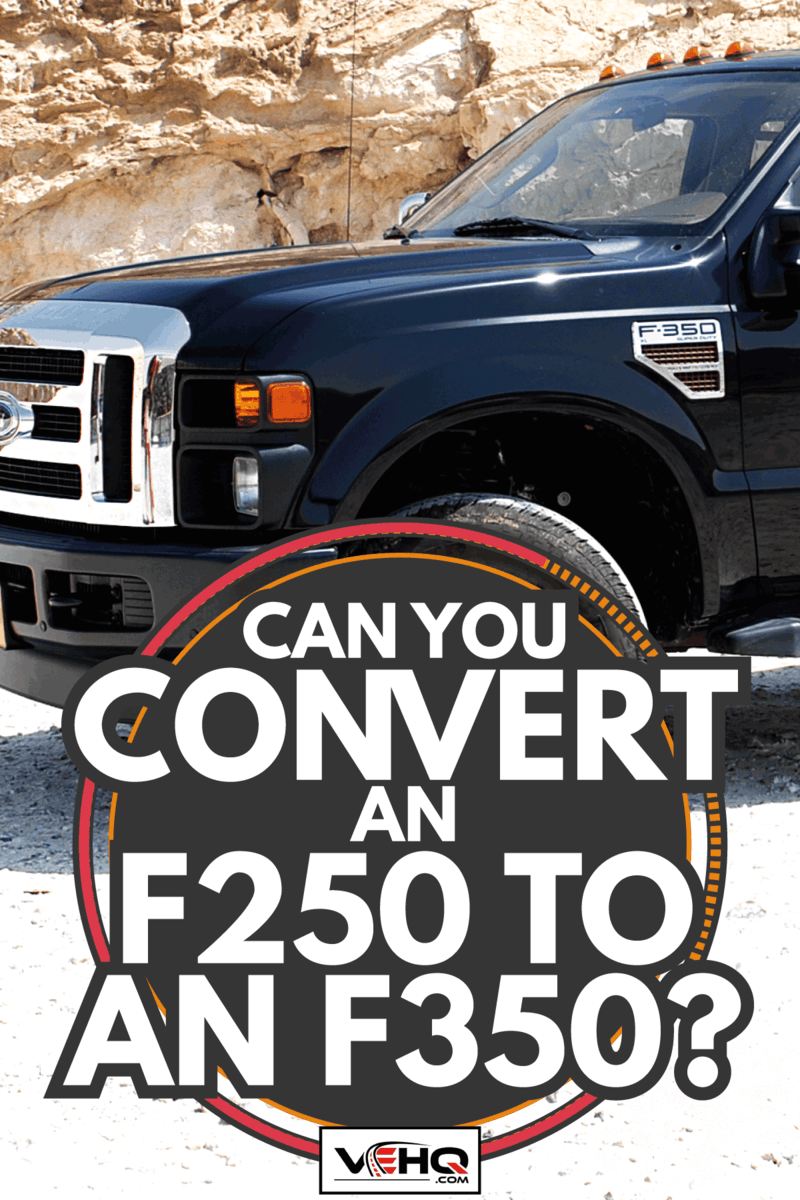 Ford F-350 Super Duty in Negev Desert. Can You Convert An F250 To An F350 [Pros, Cons, And How To]