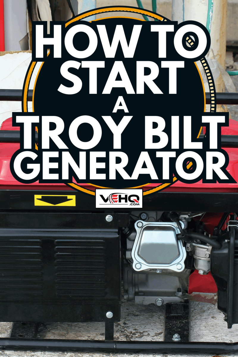 Gasoline powered emergency electric generator. How To Start A Troy Bilt Generator