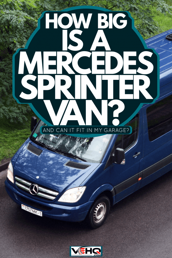 A huge blue colored Mercedes Benz Sprinter van at the highway, How Big Is A Mercedes Sprinter Van? [And Can It Fit In My Garage?]