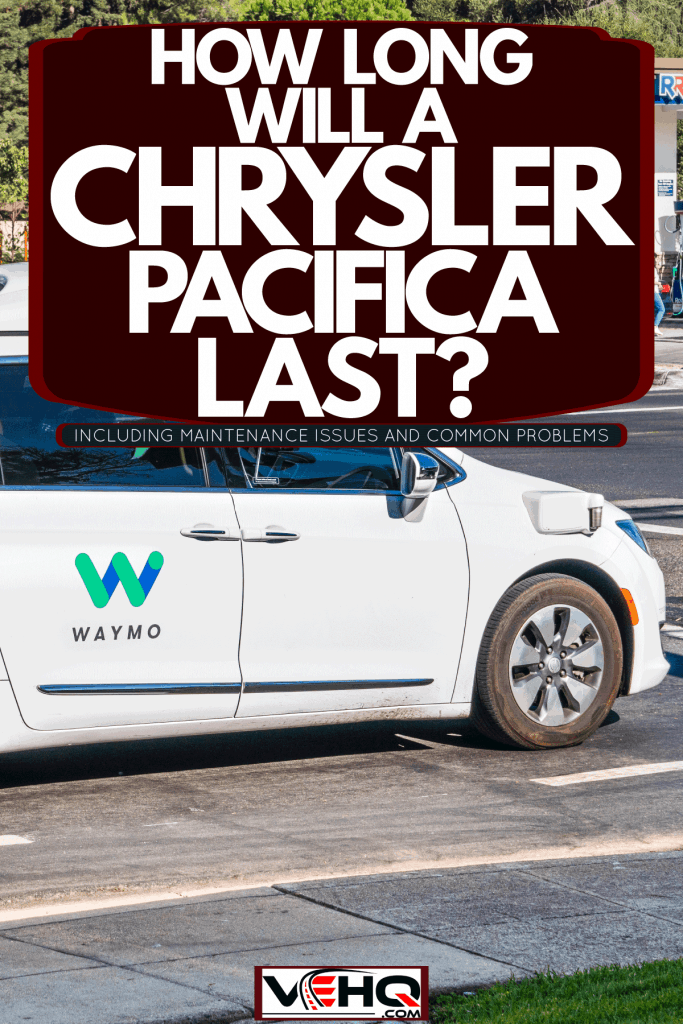 A Chrysler Pacifica moving slowly in traffic, How Long Will A Chrysler Pacifica Last? [Inc. Maintenance Issues And Common Problems]