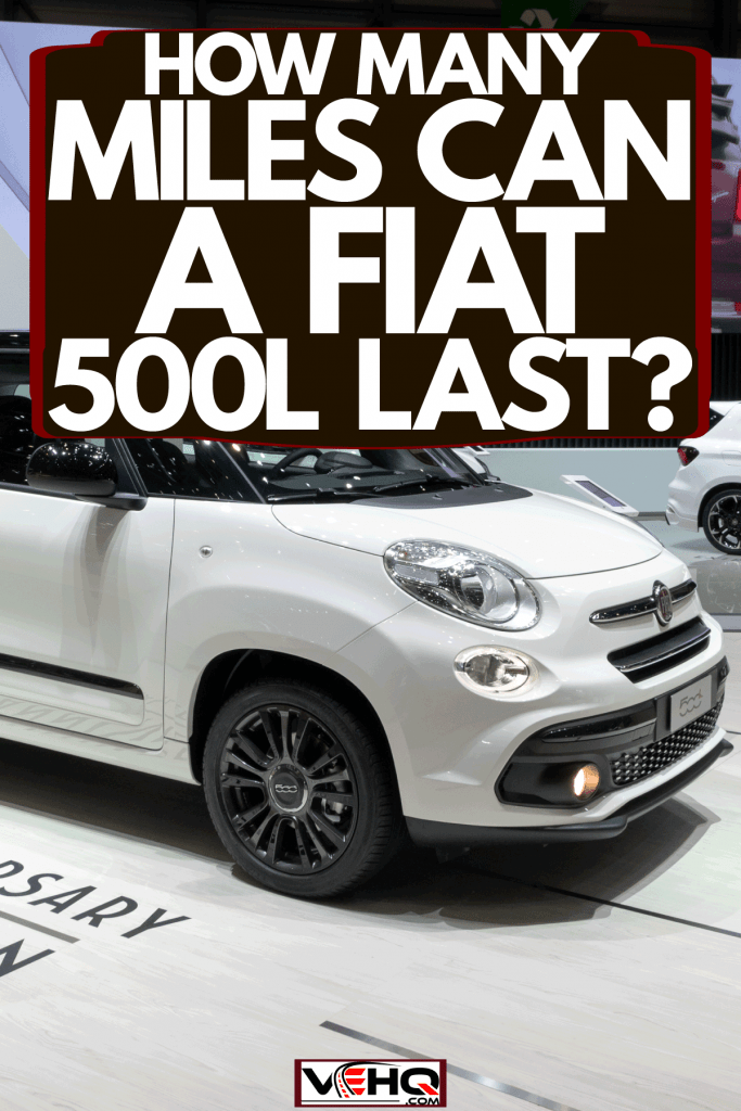 A Fiat 500L car photographed at a car show, How Many Miles Can A Fiat 500L Last?